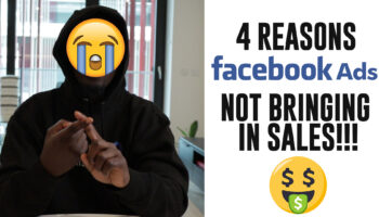 4 REASONS Why Your Facebook Ad Is Not Bringing In Sales
